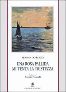 Una rosa pallida mi tenta la tristezza - Fernando Rizzo - copertina