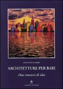 Architetture per Bari. Due concorsi di idee - copertina