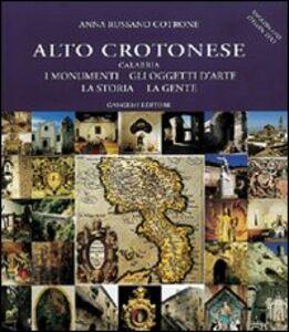 Alto crotonese (Calabria). I monumenti, gli oggetti d'arte, la storia, la gente