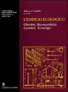L' edificio ecologico. Obiettivi, riconoscibilità, caratteri, tecnologie