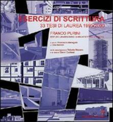 Esercizi di scrittura. 33 tesi di laurea in architettura (1995/2000) - Franco Purini - copertina