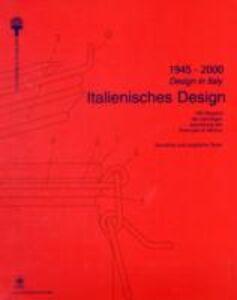 Libro 1945-2000. Il design in Italia. 100 oggetti della collezione permanente del design italiano alla Triennale di Milano. Ediz. italiana e inglese