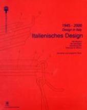 1945-2000. Il design in Italia. 100 oggetti della collezione permanente del design italiano alla Triennale di Milano. Ediz. italiana e inglese