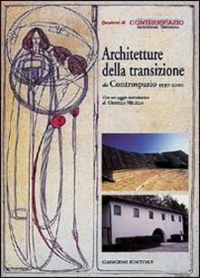 Architettura contemporanea. Storia e progetto da Controspazio 1997-2000 - copertina