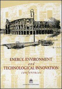 Libro Energy, environment and technological innovation conferences Giuseppe Imbesi , Antonio De Martino