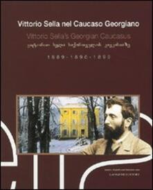 Vittorio Sella nel Caucaso georgiano 1889-1890-1896