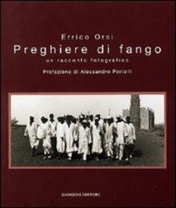 Foto Cover di Preghiere di fango. Un racconto fotografico, Libro di Errico Orsi, edito da Gangemi