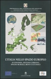 L' Italia nello spazio europeo. Economia, sistema urbano, spazio rurale, beni culturali