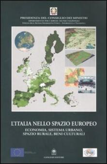 L' Italia nello spazio europeo. Economia, sistema urbano, spazio rurale, beni culturali - copertina