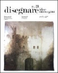Disegnare. Idee, immagini. Ediz. italiana e inglese. Vol. 23