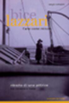 Bice Lazzari. L'arte come misura - Sergio Cortesini - copertina