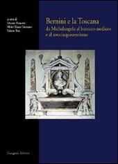 Bernini e la Toscana. Da Michelangelo al barocco mediceo e al neocinquecentismo