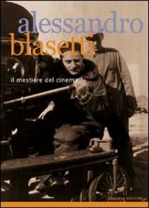 Libro Alessandro Blasetti. Il mestiere del cinema