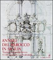 Annali del barocco in Sicilia. Vol. 6: Capitali europee del barocco tra cultura del progetto e cultura del cantiere.