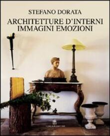 Architettura d'interni. Immagini, emozioni - Stefano Dorata - copertina