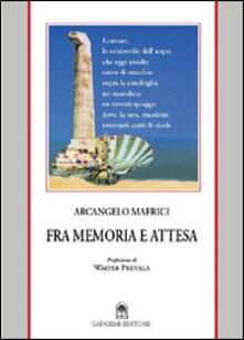 Fra memoria e attesa - Arcangelo Mafrici - copertina