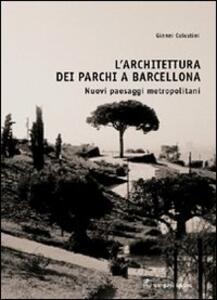 L' architettura dei parchi a Barcellona. Nuovi paesaggi metropolitani