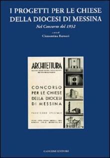 I progetti per le chiese della diocesi di Messina. Nel concorso del 1932 - Clementina Barucci - copertina