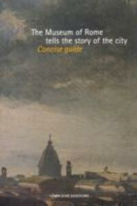 Libro The Museum of Rome tells the story of the city