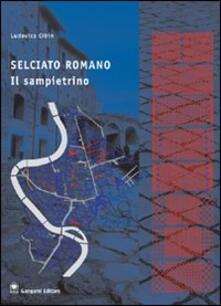 Selciato romano. Il sampietrino - Ludovica Cibin - copertina