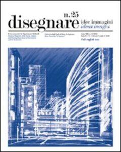 Disegnare. Idee, immagini. Ediz. italiana e inglese. Vol. 25