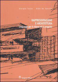 Rappresentazione e architettura. Linguaggi per il rilievo ed il progetto