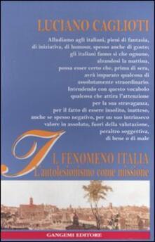Il fenomeno Italia. L'autolesionismo come missione - Luciano Caglioti - copertina