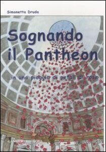 Sognando il Pantheon... in una pioggia di petali di rose