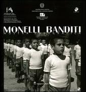 Monelli banditi. Scenari e presenze della giustizia minorile in Italia. Catalogo della mostra fotografica (Roma, 1 ottobre-30 novembre 2003)