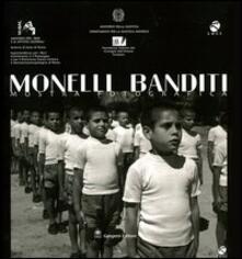 Monelli banditi. Scenari e presenze della giustizia minorile in Italia. Catalogo della mostra fotografica (Roma, 1 ottobre-30 novembre 2003) - copertina
