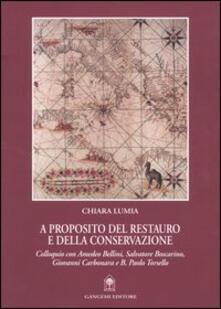 A proposito del restauro e della conservazione. Colloquio con Amedeo Bellini, Salvatore Boscarino, Giovanni Carbonara e B. Paolo Torsello