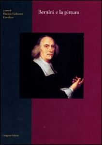 Libro Bernini e la pittura Daniela Gallavotti Cavallero