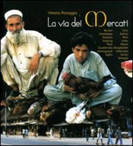 Libro La via dei mercati Vittorio Paraggio