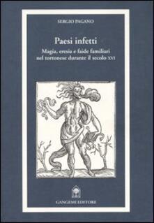 Paesi infetti. Magia, eresia e faide familiari nel tortonese durante il secolo XVI - Sergio M. Pagano - copertina