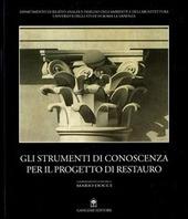 Gli strumenti di conoscenza per il progetto di restauro. Atti del Seminario Internazionale (Valmontone, 9-11 settembre 1999)