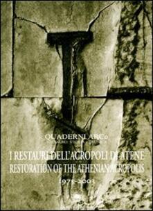 Il restauro dell'Acropoli di Atene 1975-2003. Ediz. italiana e inglese - copertina