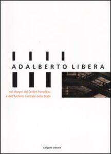 Libro Adalberto Libera, nei disegni del Centre Pompidou e dell'Archivio Centrale di Stato. Catalogo della mostra (Roma, 30 gennaio-14 marzo 2004)