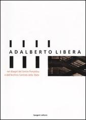 Adalberto Libera, nei disegni del Centre Pompidou e dell'Archivio Centrale di Stato. Catalogo della mostra (Roma, 30 gennaio-14 marzo 2004)
