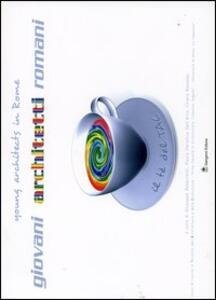 Il tè del Tac. Giovani architetti romani. Ediz. italiana e inglese