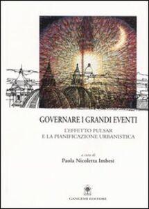 Foto Cover di Governare i grandi eventi. L'effetto Pulsar e la pianificazione urbanistica, Libro di  edito da Gangemi