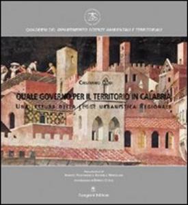 Libro Quale governo per il territorio in Calabria. Una lettura della legge urbanistica regionale Cristiano Oddi