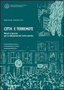 Città e terremoti. Metodi e tecniche per la mitigazione del rischio sismico