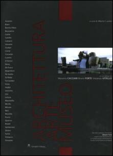 Architettura, arte, museo. Atti del Convegno-Seminario Abitare l'arte organizzato dal dottorato in composizione architettonica, Facoltà di architettura di Napoli - copertina