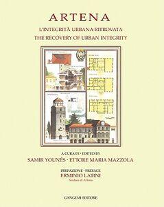 Foto Cover di Artena. L'integrità urbana ritrovata-The recovery of urban integrity, Libro di  edito da Gangemi