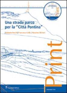 Una strada parco per la «città pontina». Con CD-ROM - Roberto Secchi,Francesco Grillo,Massimo Olivieri - copertina
