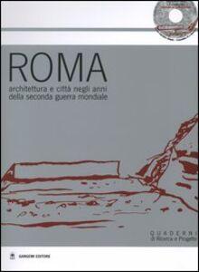 Libro Roma. Architettura e città negli anni della seconda guerra mondiale. Atti della Giornata di studio (24 gennaio 2003). Con CD-ROM