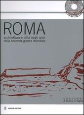 Roma. Architettura e città negli anni della seconda guerra mondiale. Atti della Giornata di studio (24 gennaio 2003). Con CD-ROM