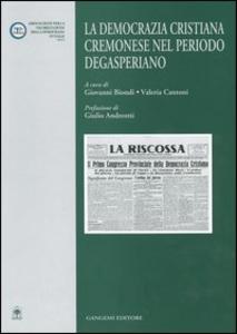 Libro La Democrazia Cristiana cremonese nel periodo degasperiano