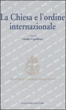 La Chiesa e l'ordine internazionale. Atti del Convegno internazionale (Roma, 23-24 maggio 2003) - copertina