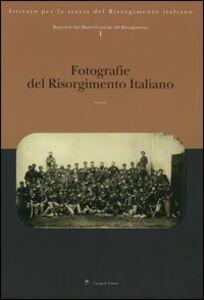 Libro Repertori del Museo Centrale del Risorgimento. Vol. 1: Fotografie del Risorgimento italiano.